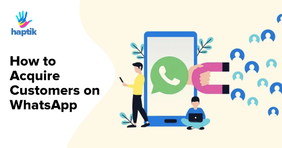 how-to-acquire-customers-on-whatsapp/