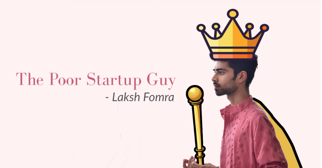 Laksh-Blogpost-poor-startup-guy