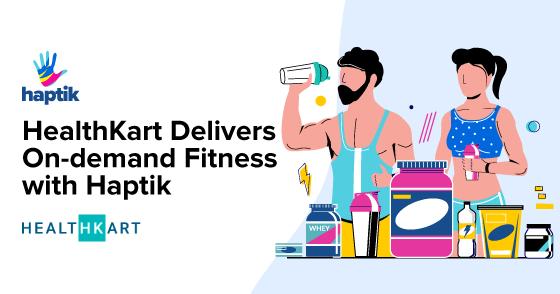 How Healthkart Delivered On Demand Fitness With Haptik