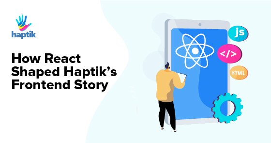 How React Shaped Haptiks Frontend Story
