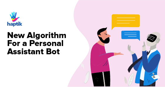 New Algorithm For a Personal Assistant Bot