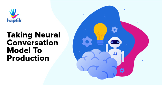 Taking Neural Conversation Model to Production