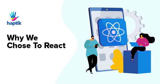 Why We Chose To React